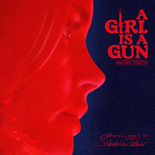 A Girl Is a Gun (Music from the Original Series) de Sébastien Tellier