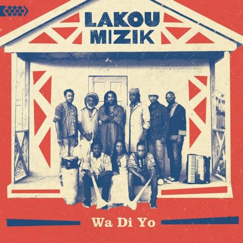 Wa Di Yo by Lakou Mizik