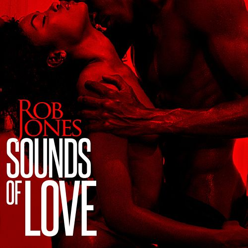Songs of Love by Rob Jones the Creator