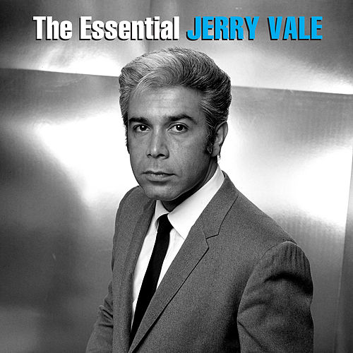 The Essential Jerry Vale by Jerry Vale