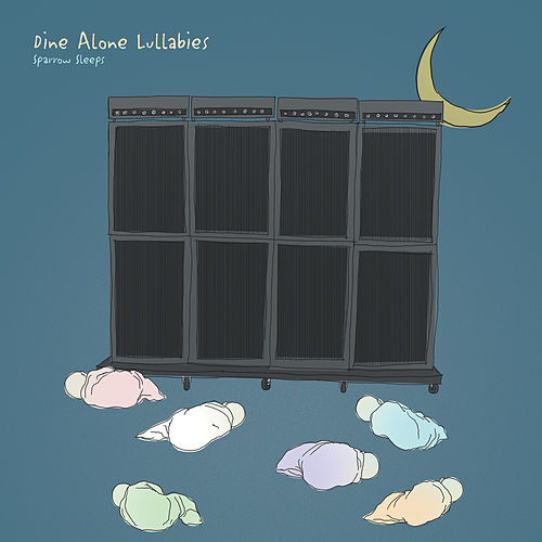 Dine Alone Lullabies by Sparrow Sleeps
