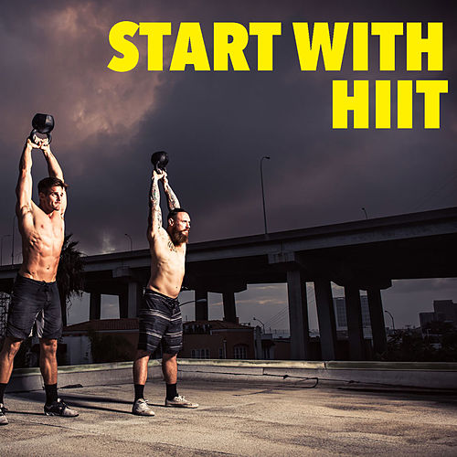 Start With HIIT by Various Artists