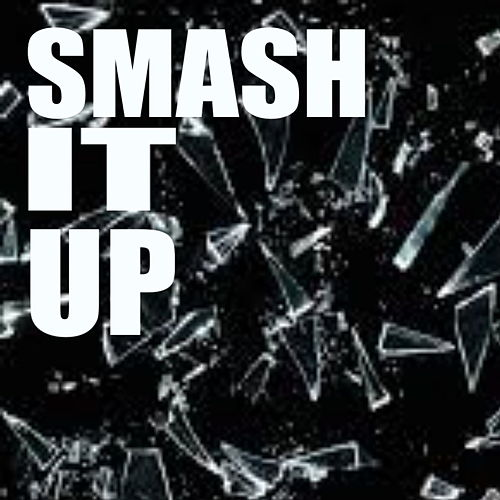 Smash It Up by Various Artists