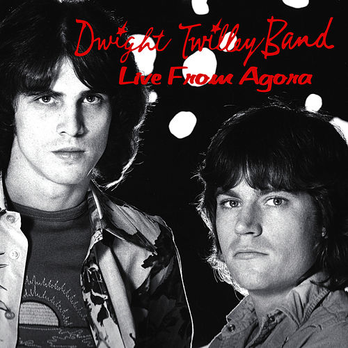 Live From Agora by Dwight Twilley