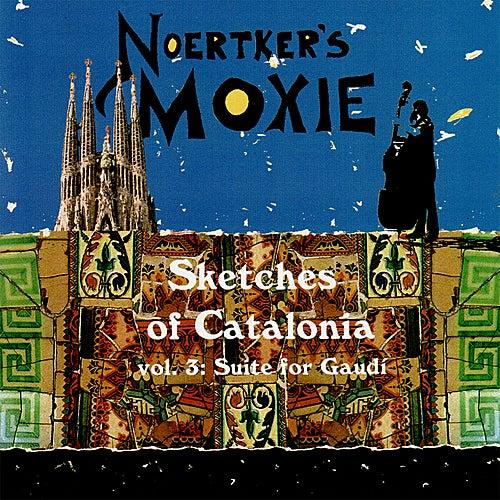 Sketches of Catalonia, Vol. 3: Suite For Gaudí 1 de Noertker's Moxie
