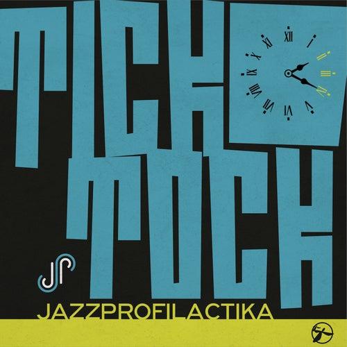 Tick Tock by JazzProfilactika