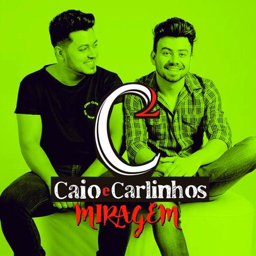 Miragem de Caio e Carlinhos