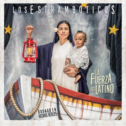 La Fuerza del Latino de Los Estrambóticos