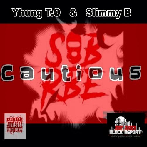 Cautious von Slimmy B