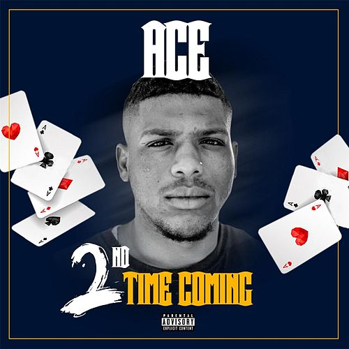 2nd Time Coming by Ace