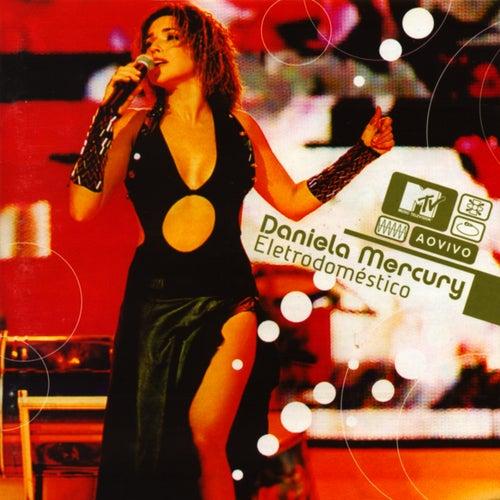 Eletrdoméstico (MTV Ao Vivo) de Daniela Mercury