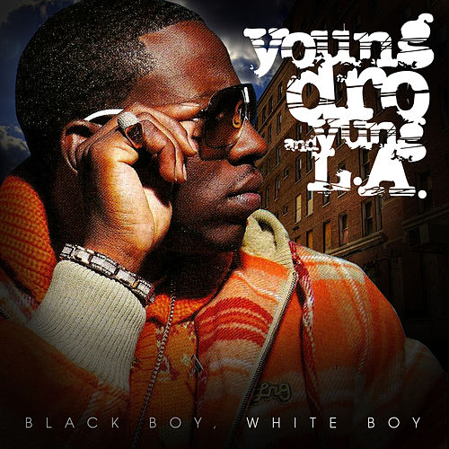 Black Boy, White Boy by Young Dro