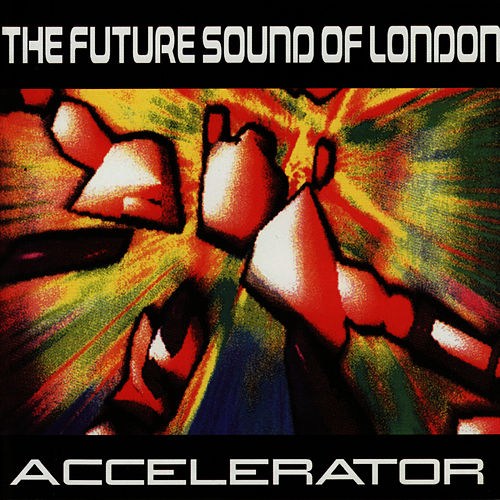 Accelerator de Future Sound of London