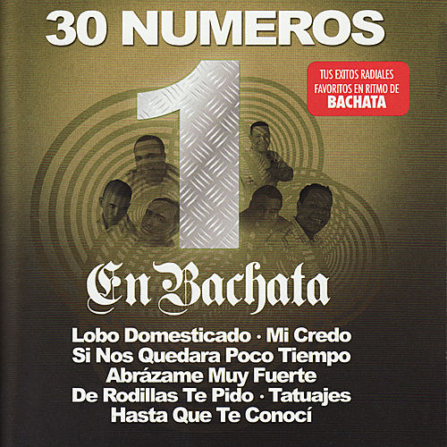 30 Numeros 1 En Bachata de Various Artists