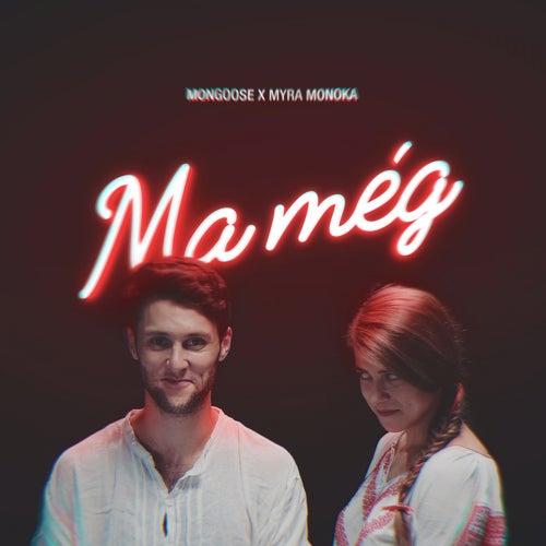Ma Még by Myra Monoka
