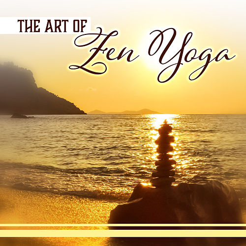 The Art of Zen Yoga – Breathe, Move, Relax    by Meditation