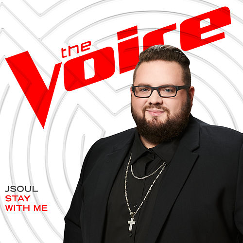 Stay With Me (The Voice Performance) von J-Soul