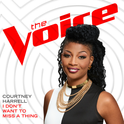 I Don't Want To Miss A Thing (The Voice Performance) de Courtney Harrell