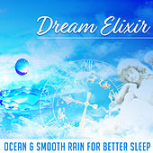 Dream Elixir (Ocean & Smooth Rain for Better Sleep, Music Therapy for Insomnia) by Trouble Sleeping Music Universe