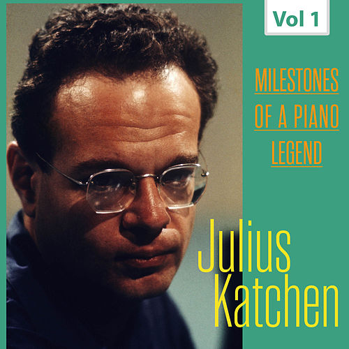 Milestones of a Piano Legend - Julius Katchen, Vol. 1 von Julius Katchen