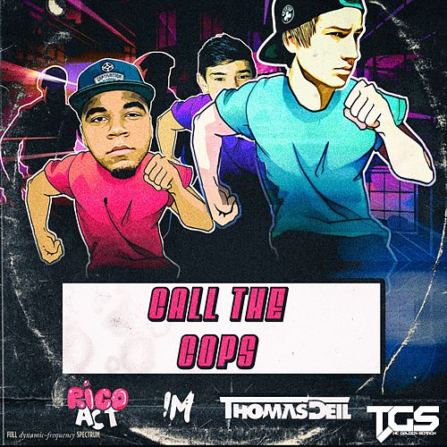 Call the Cops (feat. Act Rico & IM) by Thomas Deil