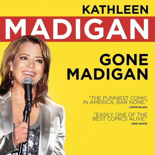 Gone Madigan by Kathleen Madigan