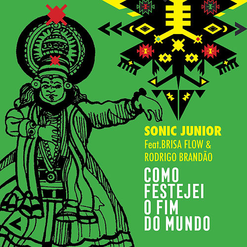 Como Festejei o Fim do Mundo de Sonic Junior