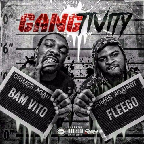 Gangtivity by Fleego