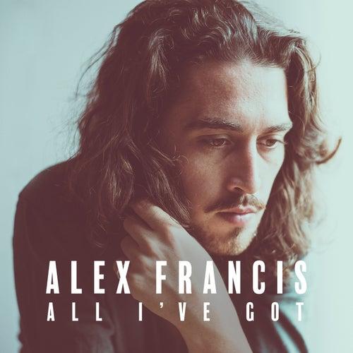 All I've Got von Alex Francis