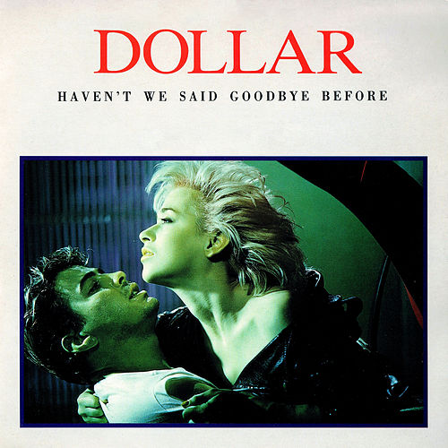 Haven't We Said Goodbye Before (The Arista Singles Collection) de Dollar