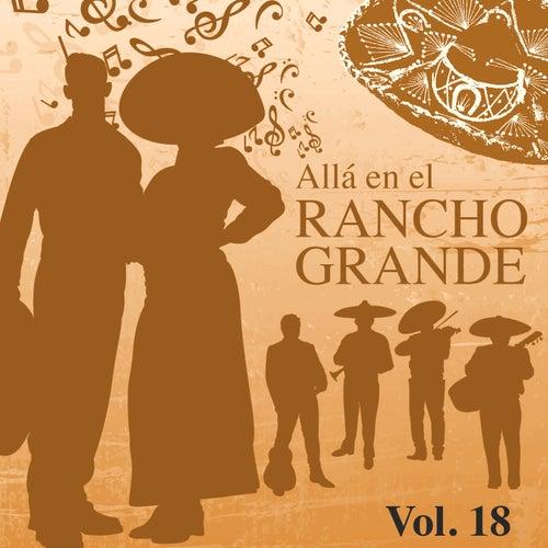 Allá en el Rancho Grande (Vol. 18) de Various Artists