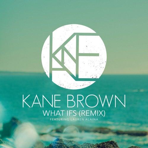 What Ifs (Remix) by Kane Brown