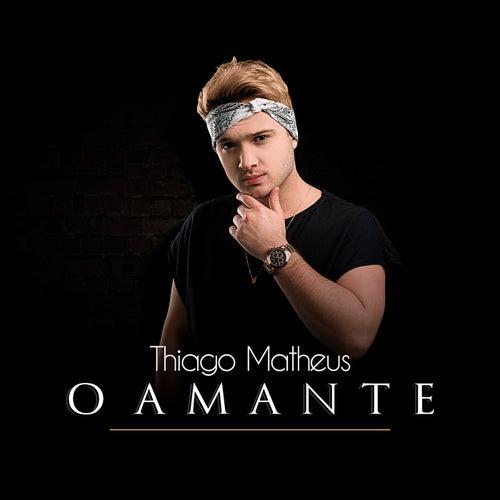 O Amante de Thiago Matheus