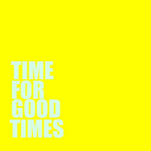 Time For Good Times by Various Artists