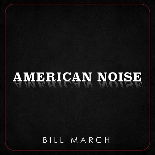 American Noise von Bill March