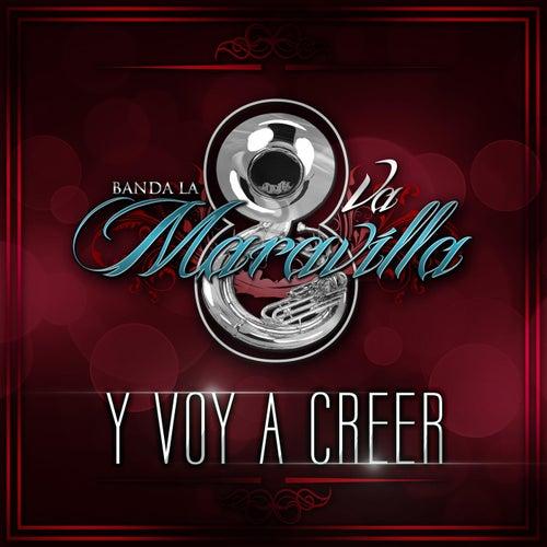 Y Voy a Creer by Banda la Octava Maravilla