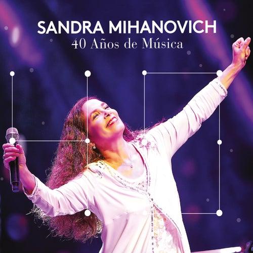 40 Años de Música (En Vivo) de Sandra Mihanovich