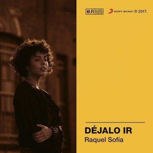 Déjalo Ir by Raquel Sofía