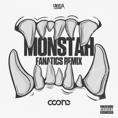 Monstah (Fanatics Remix) by Coone