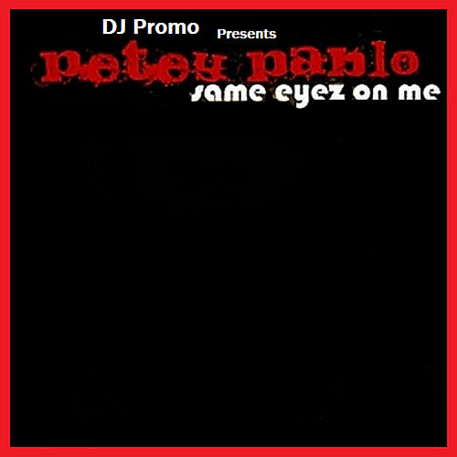 Same Eyez On Me von Petey Pablo