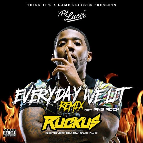 Everyday We Lit (feat. PnB Rock) (DJ Ruckus Remix) de YFN Lucci