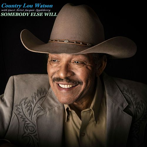 Somebody Else Will de Country Lou Watson
