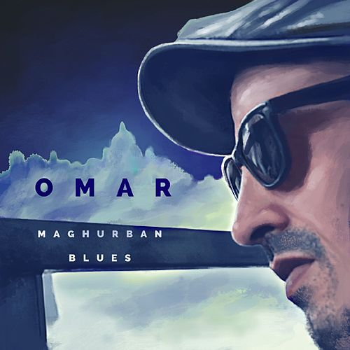 Maghurban blues (feat. TCHéAPs) by Omar