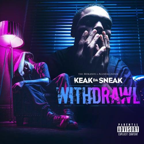 Withdrawl von Keak Da Sneak