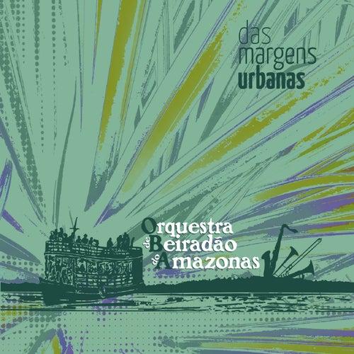 Das Margens Urbanas von Orquestra De Beiradão Do Amazonas