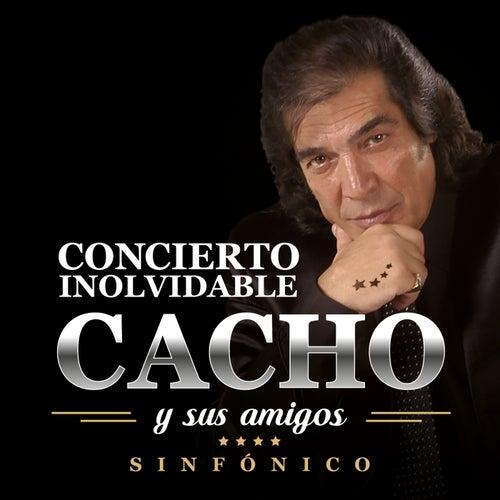 Cacho Y Sus Amigos: Concierto Inolvidable (Live In Buenos Aires / 2016) de Cacho Castaña