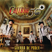 Guerra De Poder by Calibre 50