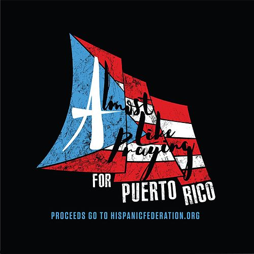 Almost Like Praying (feat. Artists for Puerto Rico) by Lin-Manuel Miranda
