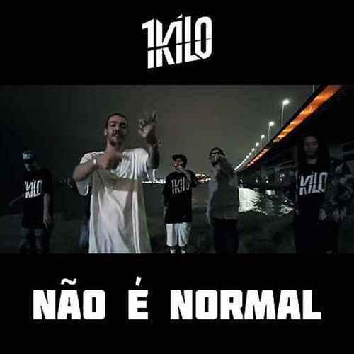 Não é Normal (feat. Pablo Martins, Kalango, PD, Rudah Zion, Bertoni & Laurinho Linhares) de 1Kilo
