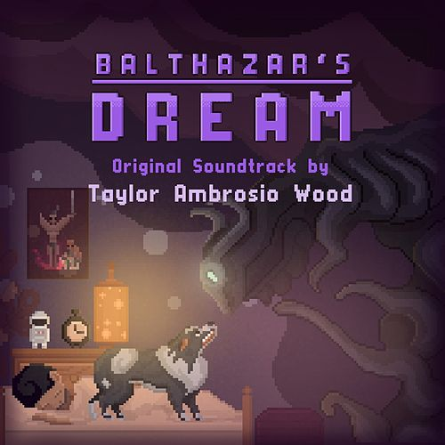 Balthazar's Dream (Original Game Soundtrack) by Taylor Ambrosio Wood